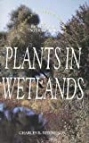 img - for Plants in Wetlands (Redington Field Guides to Biological Interactions) book / textbook / text book