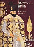 img - for Impressions of Ottoman Culture in Europe: 1453-1699 book / textbook / text book