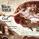 Modern Scholar: God: A History  by Ilan Stavans Narrated by IIan Stavans