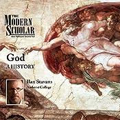 Modern Scholar: God: A History | [Ilan Stavans]