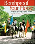 Bombproof Your Horse: Teach Your Hors...