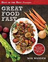 Great Food Fast (Best of the Best Presents) Bob Warden's Ultimate Pressure Cooker Recipes Front Cover