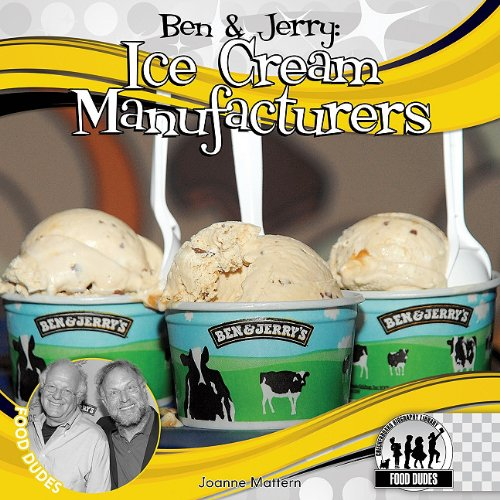 Ben & Jerry: Ice Cream Manufacturers (Food Dudes