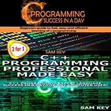 Programming #4: C Programming Success in a Day & C++ Programming Professional Made Easy Audiobook by Sam Key Narrated by Millian Quinteros