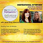 My Wake UP Call (R) to Passion - Inspirational Interview: An Uplifting Interview with Janet Attwood, Shajen Joy and Robin B. Palmer | Janet Attwood