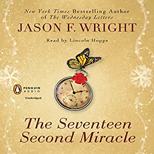 The Seventeen Second Miracle | [Jason F. Wright]
