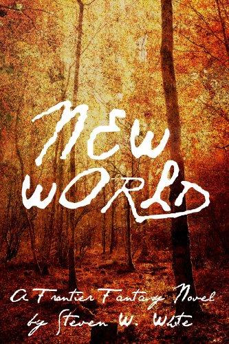 new-world-a-frontier-fantasy-novel-tales-of-the-new-world-book-1