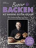 Besser backen mit Bayerns bestem Bäcker