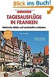 Ausflugsziele in Franken: Malerische...