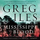 Mississippi Blood: A Novel Audiobook by Greg Iles Narrated by Scott Brick