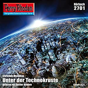Unter der Technokruste (Perry Rhodan 2701) Hörbuch