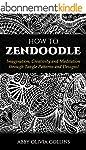 HOW TO ZENDOODLE: Imagination, Creati...