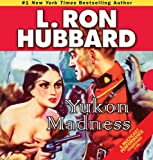 img - for Yukon Madness (Action Adventure Short Stories Collection) book / textbook / text book