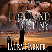 Highland Destiny: Highland Destiny, Book 4 | Laura Harner