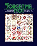 img - for Forget Me Not: A Gallery of Friendship and Album Quilts book / textbook / text book