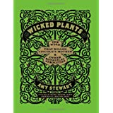 Wicked Plants: The Weed That Killed Lincoln's Mother and Other Botanical Atrocitiesby Amy Stewart