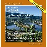 Die Sauerkrauttour - Die Mosel - Von Koblenz bis Neuves Maisons Die Saar - Von Konz bis Rhein-Marne-Kanal Der...