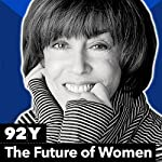 Politics, Life and the Future of Women | Rebecca Traister,Nora Ephron