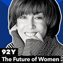 Politics, Life and the Future of Women Lecture by Rebecca Traister, Nora Ephron Narrated by Allison Stewart