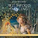 Wildwood Dancing (       UNABRIDGED) by Juliet Marillier Narrated by Kim Mai Guest