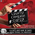 Lights, Camera, Cupid!: A Bluewater Bay Valentine's Day Anthology Audiobook by SE Jakes, Amy Lane, Z.A. Maxfield, Anne Tenino, L.A. Witt Narrated by Nick J. Russo, Dorian Bane