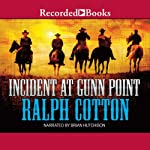 Incident at Gunn Point | Ralph Cotton