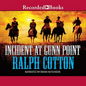 Incident at Gunn Point | [Ralph Cotton]
