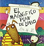 img - for El magnifico plan de lobo (Spanish Edition) book / textbook / text book