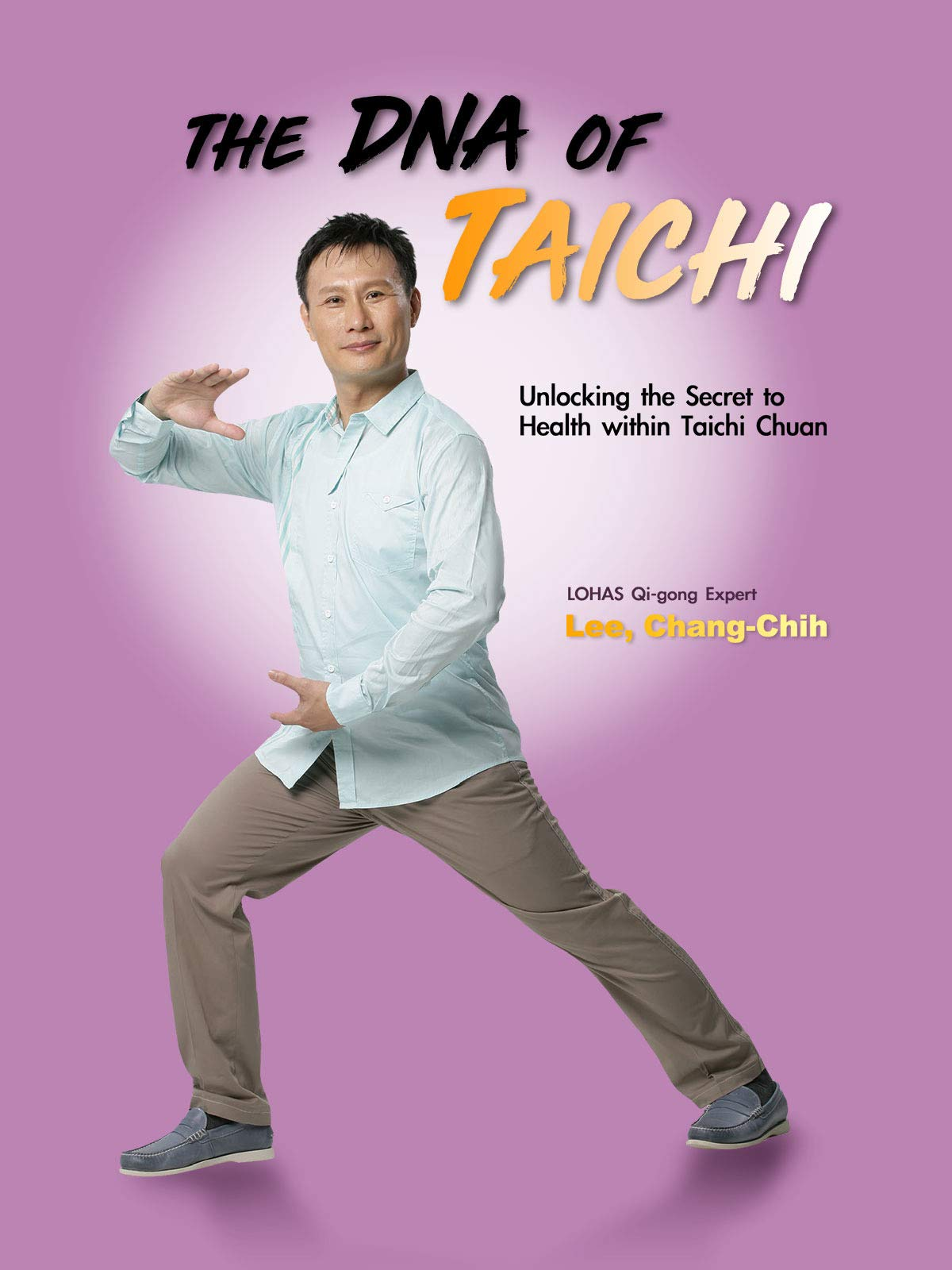 The DNA of Taichi: Unlocking the Secret to Health within Taichi Chuan (English Dub)