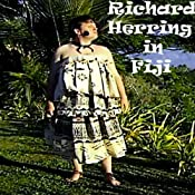 Richard Herring in Fiji | [Richard Herring]