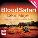 Blood Safari (       UNABRIDGED) by Deon Meyer Narrated by Saul Reichlin