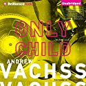 Only Child: A Burke Novel #14 Audiobook by Andrew Vachss Narrated by Phil Gigante