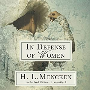 In Defense of Women | [H. L. Mencken]