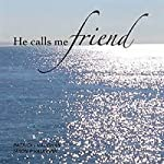 He Calls Me Friend | Patrick Vaughan,Jason Vaughan