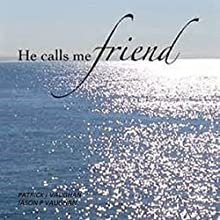 He Calls Me Friend Audiobook by Patrick Vaughan, Jason Vaughan Narrated by Dickie Thomas