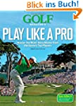 Golf Magazine's Play Like a Pro: Mast...