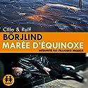 Marée d'equinoxe (Olivia Rönning 1) Hörbuch von Cilla Börjling, Rolf Börjling Gesprochen von: Françoise Miquelis