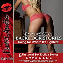 Emma's Sexy Backdoor Stories: Going for Where It's Tightest! | Livre audio Auteur(s) : Emma O'Neil Narrateur(s) : Lacy Laurel, Lissa Blackwell, Ruby Rivers, Concha di Pastoro, Sophia Chambers