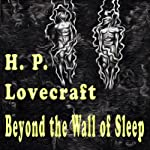 Beyond the Wall of Sleep: Complete Works | H. P. Lovecraft