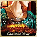The Spice Merchant's Wife | Charlotte Betts
