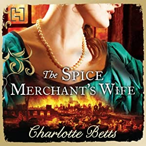 The Spice Merchant's Wife | [Charlotte Betts]