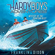 Mystery of the Phantom Heist: Hardy Boys Adventures, Book 2 (       UNABRIDGED) by Franklin W. Dixon Narrated by Tim Gregory