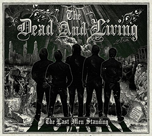 The Dead And Living - The Last Men Standing