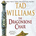 The Dragonbone Chair: Memory, Sorrow, and Thorn, Book One Audiobook by Tad Williams Narrated by Andrew Wincott