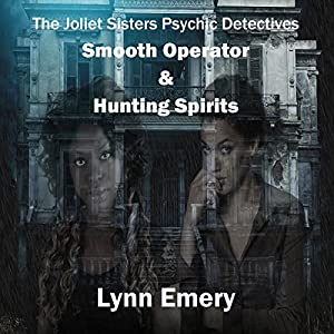 Smooth Operator: Psychic Detectives - The Joliet Sisters Audiobook