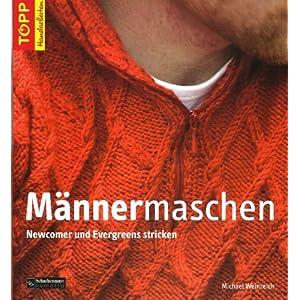 Männermaschen: Newcomer und Evergreens stricken