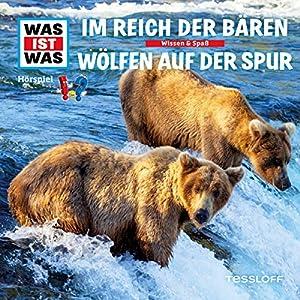Im Reich der Bären / Wölfen auf der Spur (Was ist Was 20) Hörspiel