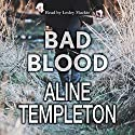 Bad Blood Audiobook by Aline Templeton Narrated by Lesley Mackie