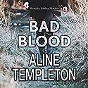 Bad Blood Hörbuch von Aline Templeton Gesprochen von: Lesley Mackie