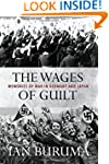 The Wages of Guilt: Memories of War i...